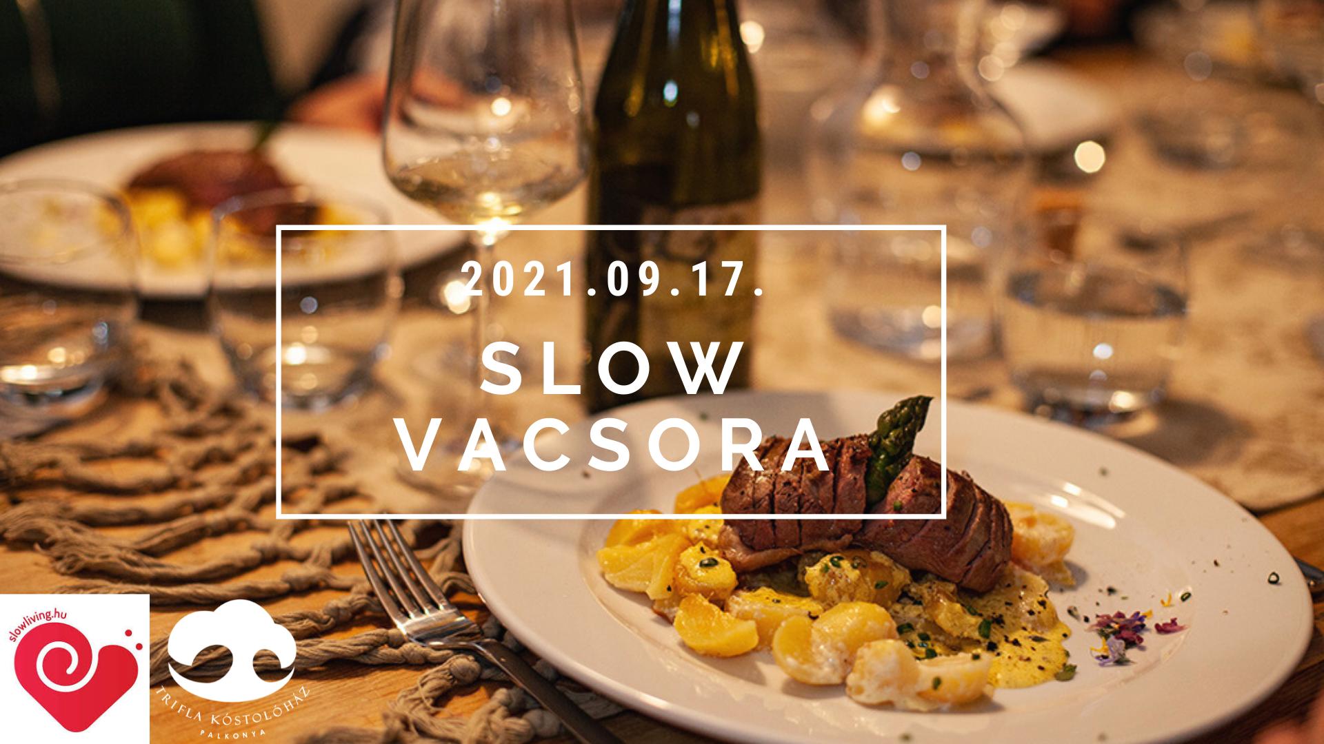 Slow vacsora est